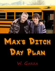 "I(¯`v´¯) .`•.¸.•´ ★ ¸.•´.•´¨) ¸.•¨) (¸.•´(¸.•´ (¸.•¨¯`* C O V E R   R E V E A L "" Max's Ditch Day Plan ""   Young Adult Readers Book   W.Garza Plot : When Max sets out to plot ditch day during a comic convention all kinds of hijinks insue ..fun for all family ! Pre-Orders should be set up by Dec 25,2015 Max hits your kindles Jan 26,2016 Don't forget kids , Max is a ongoing book series Ages Twelve & Up"